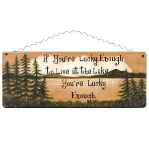 If You're Lucky Enough To Live At The Lake 17 X 6.75 Inch Wood Sign