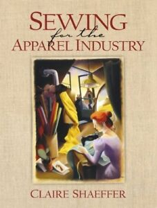 Sewing for the Apparel Industry by Shaeffer Claire $29.95