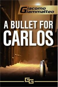 A Bullet for Carlos (Paperback or Softback)