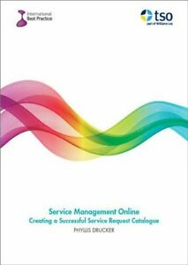 Service Management Online: Creating a Successful Service Request Catalogue by…
