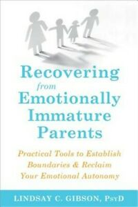 Recovering from Emotionally Immature Parents: Practical Tools to Establish Bound $14.52