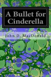Bullet for Cinderella, Paperback by MacDonald, John D., Like New Used, Free s...