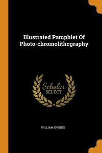 Illustrated Pamphlet of Photo Chromolithography by William Griggs English Pape $16.33