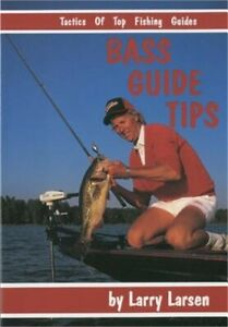 Bass Guide Tips: Tactics of Top Fishing Guides Book 9 Paperback or Softback