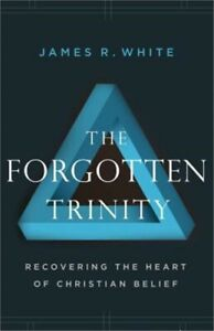 The Forgotten Trinity: Recovering the Heart of Christian Belief Paperback or So $14.43