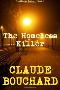 The Homeless Killer by Bouchard, Mr. Claude Book The Fast Free Shipping