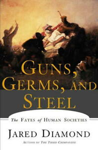 Guns, germs and steel: the fates of human societies by Jared Diamond Paperback