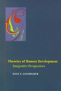 Theories of Human Development: Integrative Perspectives by Goldhaber, Dale E.…