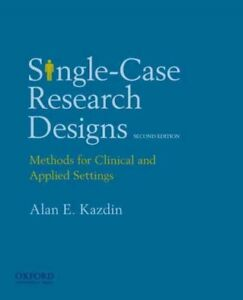 Single-Case Research Designs : Methods for Clinical and Applied Settings Pap...