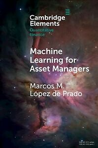 Machine Learning for Asset Managers, Paperback by De Prado, Marcos Lopez, Bra...