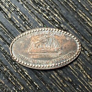 Titanic Museum Attraction Worlds Largest Smashed pressed elongated penny P3894