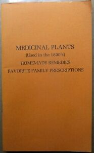 Medicinal Plants Used in the 1800s Homemade Remedies Etc. 1980s Reprint