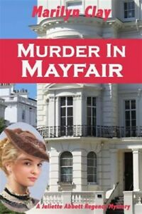 Murder in Mayfair, Paperback by Clay, Marilyn, Brand New, Free shipping in th...