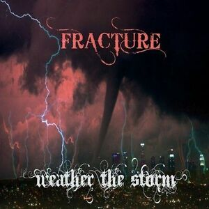 FRACTURE METAL WEATHER THE STORM NEW CD $18.58