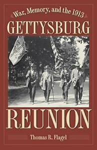 War Memory and the 1913 Gettysburg Reunion by Flagel Thomas R. Hardcover $49.95