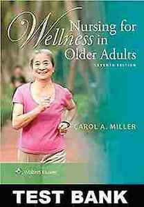 Test bank Nursing for Wellness in Older Adults 7th edition Test Bank.