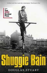 Shuggie Bain: Shortlisted for the Booker Prize 2020 by Douglas Stuart English