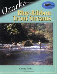 Blue Ribbon Fly Fishing Guides: Ozarks Blue Ribbon Fly Fishing Guide by Danny...