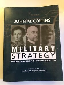 Military Strategy : Principles Practices and Historical Perspectives by Robert $17.00