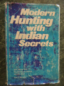 Modern Hunting with Indian Secrets by Allan Macfarlan 1971 HBwDJ 223 Pages VG