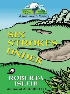 Six Strokes Under Golf Lovers Mystery by Isleib Roberta Book The Fast Free $44.99