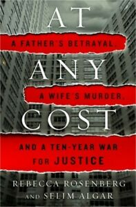 At Any Cost: A Father#x27;s Betrayal a Wife#x27;s Murder and a Ten Year War for Justic $23.74