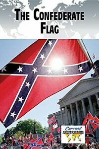 The Confederate Flag Current Controversies by Cunningham Anne C Library B…