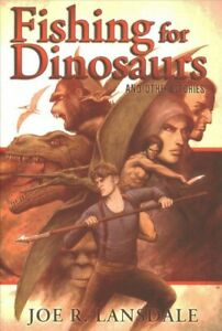 Fishing for Dinosaurs and Other Stories Hardcover by Lansdale Joe R. Brand...
