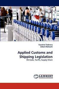 Applied Customs and Shipping Legislation: HS Code Tariffs Supply Chain by Faus $137.51
