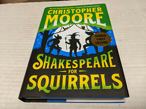 Shakespeare for Squirrels by Christopher Moore 2020 Hardcover SIGNED 1st 1st