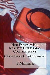 Her Fantasy His Reality Christmas Contentment by T. Minnick English Paperback $12.17
