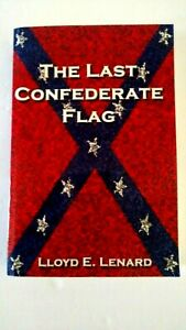 The Last Confederate Flag by Lloyd E. Lenard Paperback First Printing Rare