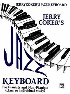 Jazz Keyboard for Pianists and Non Pianists: Class or Individual Study by Cok…