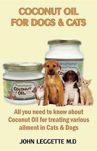 Coconut Oil for Dogs and Cats: All You Need to Know about Coconut Oil for Treati