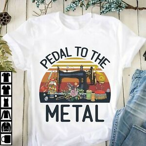 Sewing Pedal to the metal T shirt $17.95