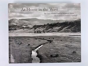 At Home in the West: The Lure of Public Land By William S. Sutton Toby Jurovics