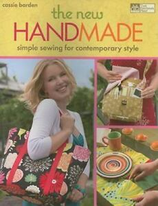 The New Handmade: Simple Sewing for Contemporary Style by Barden Cassie $4.54