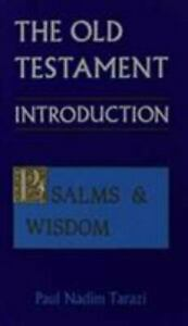 The Old Testament: An Introduction : Psalms and Wisdom Old Testament Introducti $8.97