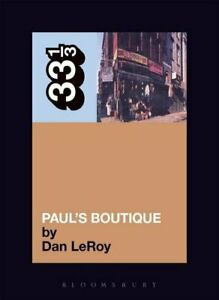 The Beastie Boys#x27; Paul#x27;s Boutique: 30 33 1 3 by Dan LeRoy Paperback Book The