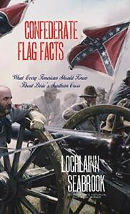 Confederate Flag Facts: What Every American Should Know About Dixie#x27;s Souther…