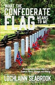 What the Confederate Flag Means to Me: Americans Speak Out in Defense of Sout…