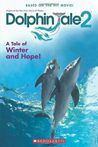 A Tale of Winter and Hope Dolphin Tale 2 by Reyes Gabrielle Book The Fast $6.86
