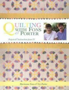 Quilting with Fons and Porter by Marianne Fons and Liz Porter 2000 Trade... $4.50