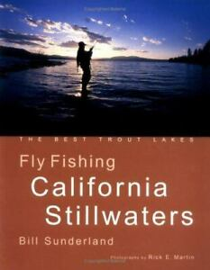 Fly Fishing California Stillwaters: Best Trout Lakes by Bill Sunderland NEW