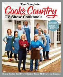 The Complete Cook#x27;s Country TV Show Cookbook Includes Season 14 Recipes: Every R