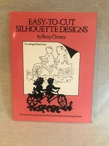 Easy To Cut Silhouette Designs by Betty Christy NEW $7.50