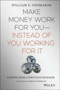 Make Money Work for You Instead of You Working for It : Money Lessons From ...