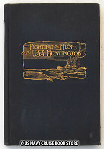 USS HUNTINGTON CA 5 1917 1919 FIRST WORLD WAR CRUISE BOOK quot;FIGHTING THE HUNquot;