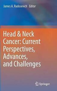 Head & Neck Cancer: Current Perspectives Advances and Challenges: Current Pers