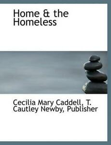 Home & the Homeless by Cecilia Mary Caddell (English) Paperback Book Free Shippi
